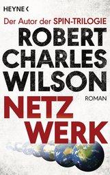 Robert Charles  Wilson - Netzwerk