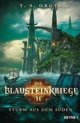 T. S.  Orgel - Die Blausteinkriege 2 - Sturm aus dem Süden