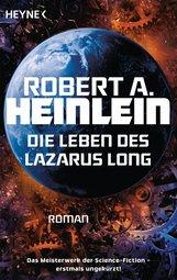 Robert A.  Heinlein - Die Leben des Lazarus Long