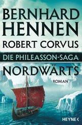 Bernhard  Hennen, Robert  Corvus - Die Phileasson-Saga - Nordwärts