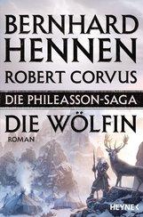 Bernhard  Hennen, Robert  Corvus - Die Phileasson-Saga - Die Wölfin