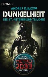 Andrej  Djakow - Dunkelheit - Die St.-Petersburg-Trilogie