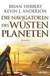 Brian  Herbert, Kevin J.  Anderson - Die Navigatoren des Wüstenplaneten