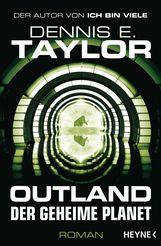 Dennis E.  Taylor - Outland - Der geheime Planet