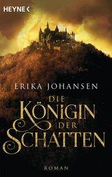 Erika  Johansen - Die Königin der Schatten