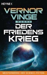 Vernor  Vinge - Der Friedenskrieg
