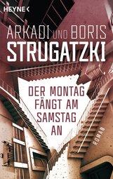 Arkadi  Strugatzki, Boris  Strugatzki - Der Montag fängt am Samstag an