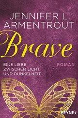 Jennifer L.  Armentrout - Brave - Eine Liebe zwischen Licht und Dunkelheit