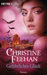 Christine  Feehan - Gefährliches Glück