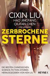 Cixin  Liu, Hao  Jingfang, Qiufan  Chen, Ken  Liu  (Hrsg.) - Zerbrochene Sterne