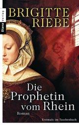 Brigitte  Riebe - Die Prophetin vom Rhein