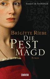 Brigitte  Riebe - Die Pestmagd