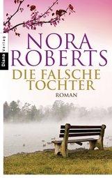 Nora  Roberts - Die falsche Tochter