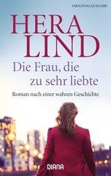 Hera  Lind - Die Frau, die zu sehr liebte