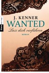 J.  Kenner - Wanted (1): Lass dich verführen
