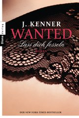 J.  Kenner - Wanted (2): Lass dich fesseln