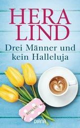 Hera  Lind - Drei Männer und kein Halleluja