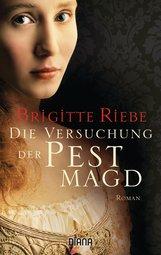 Brigitte  Riebe - Die Versuchung der Pestmagd
