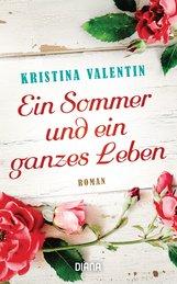 Kristina  Valentin - Ein Sommer und ein ganzes Leben