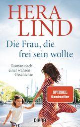 Hera  Lind - Die Frau, die frei sein wollte