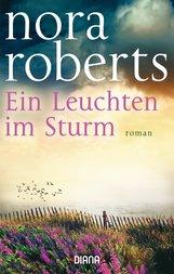 Nora  Roberts - Ein Leuchten im Sturm