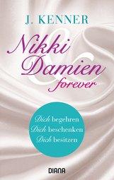 J.  Kenner - Nikki & Damien forever (Stark Novellas 4-6)