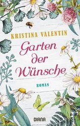 Kristina  Valentin - Garten der Wünsche