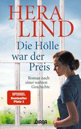 Hera  Lind - Die Hölle war der Preis