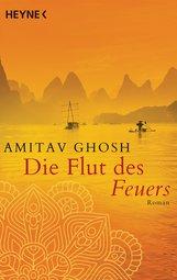 Amitav  Ghosh - Die Flut des Feuers