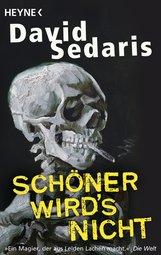 David  Sedaris - Schöner wird's nicht