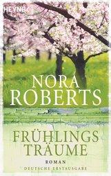 Nora  Roberts - Frühlingsträume