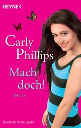 Carly  Phillips - Mach doch!
