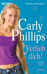Carly  Phillips - Verlieb dich!