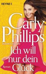 Carly  Phillips - Ich will nur dein Glück