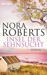 Nora  Roberts - Insel der Sehnsucht