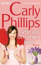 Carly  Phillips - Liebe auf den ersten Kuss