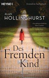 Alan  Hollinghurst - Des Fremden Kind