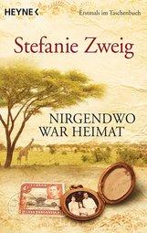 Stefanie  Zweig - Nirgendwo war Heimat