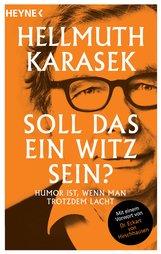 Hellmuth  Karasek - Soll das ein Witz sein?