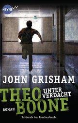 John  Grisham - Theo Boone - Unter Verdacht
