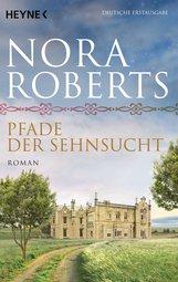 Nora  Roberts - Pfade der Sehnsucht