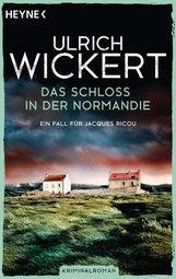 Ulrich  Wickert - Das Schloss in der Normandie