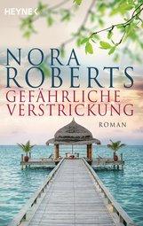 Nora  Roberts - Gefährliche Verstrickung