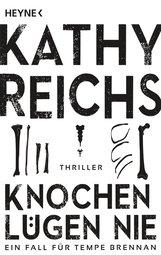 Kathy  Reichs - Knochen lügen nie