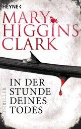 Mary  Higgins Clark - In der Stunde deines Todes