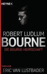 Robert  Ludlum - Die Bourne Herrschaft