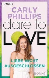 Carly  Phillips - Liebe nicht ausgeschlossen