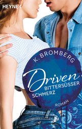 K.  Bromberg - Driven. Bittersüßer Schmerz