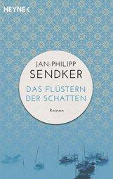 Jan-Philipp  Sendker - Das Flüstern der Schatten