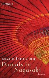 Kazuo  Ishiguro - Damals in Nagasaki